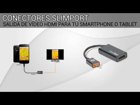 Conectores Slimport - Salida HDMI de tu smartphone o tablet a tu TV