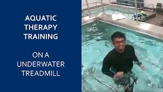 Aquatic therapy training on an EWAC Medical underwater treadmill