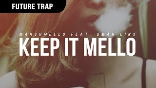 Marshmello Keep It Mello Feat Omar Linx