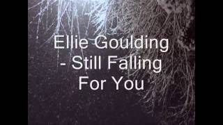 ELLIE GOULDING - STILL FALLING FOR YOU (LYRICS)