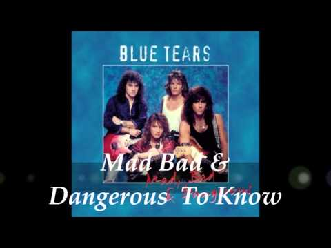 Blue Tears - Mad, Bad and Dangerous (Full Album)