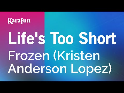 Karaoke Life's Too Short - Frozen *
