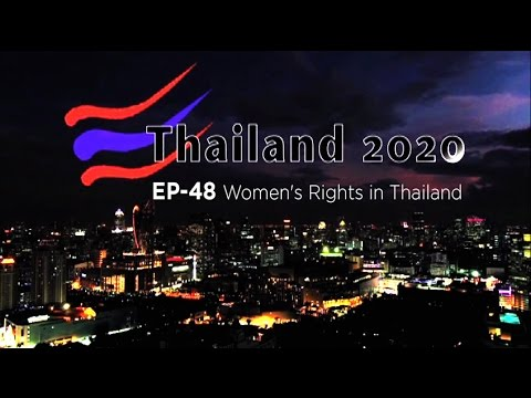 Thailand 2020. EP-48 Women's Rights in Thailand