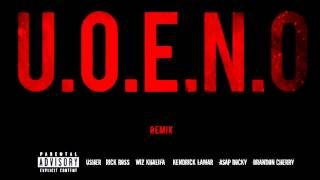 U.O.E.N.O Remix - Usher Rick Ross Wiz Khalifia Kendrick Lamar ASAP Rocky Future Brandon Cherry