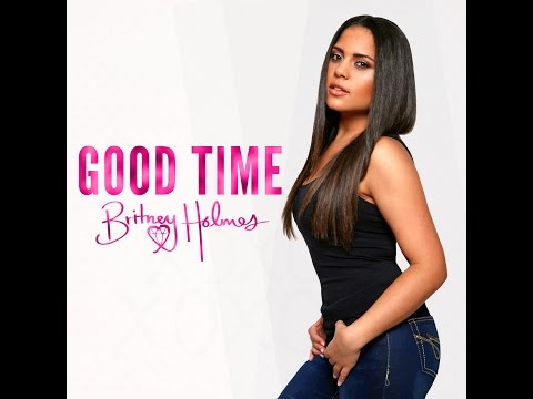 Good Time (Music Audio) - Britney Holmes