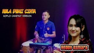 RELA DEMI CINTA - Heppy Asmara ( Koplo - Jandhut Version )