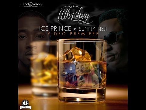 Ice Prince Featuring Sunny Neji - Whiskey Offical Music Video...