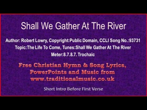 Shall We Gather At The River - Hymn Lyrics & Music
