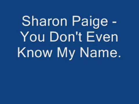 Sharon Paige - You Don't Even Know My Name
