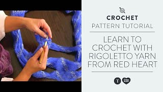 Learn To Crochet With Rigoletto Yarn From ...