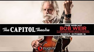 download lagu Bob Weir  10/16/17  The Captiol Theatre  gratis