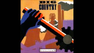 Watch Big Country Steeltown video