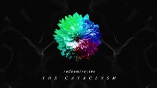 REDEEM/REVIVE - The Cataclysm (audio)
