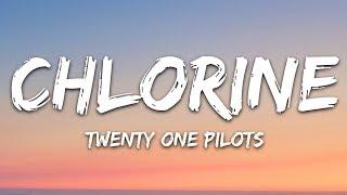 Twenty One Pilots - Chlorine (Lyrics)