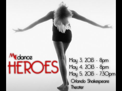 ME Dance Presents - HEROES - May 3-5, 2013