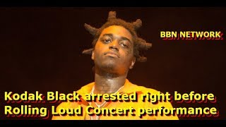 Kodak Black arrested right before Rolling Loud Concert performance