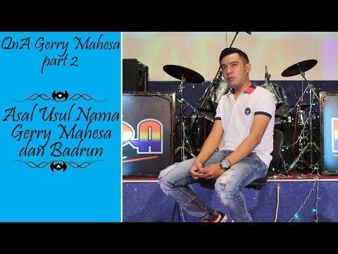 download lagu Asal Mula Nama Badrun & Gerry Mahesa Q&a Gerry gratis