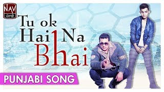 Latest Punjabi Songs 2017 | Tu Ok Hai Na Bhai | Kiash Feat. Millind Gaba | Official Lyrical Video