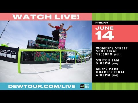 DAY 2: 2019 Dew Tour Long Beach Women's Street Semis, Boost Mobile Switch Jam, Men's Park Quarters