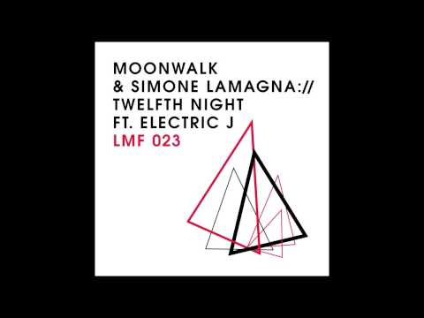 Moonwalk & Simone Lamagna Feat. Electric J - Twelfth Night (kruse Nuernberg Remix) video