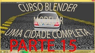 PARTE 15 #BRS E TEXTURIZAÇÃO\ Criar Cidade Inteira No Blender   PT-BR - HD