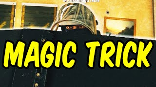 MAGIC TRICK - Rainbow Six Siege Funny Moments & Epic Stuff