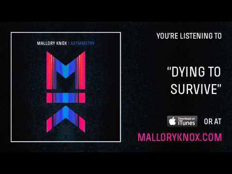 Mallory Knox - Dying To Survive