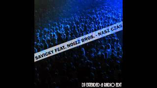 SAVICKY feat. Noizz Bros. - Nasz czas 2015 (official audio)