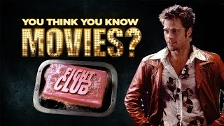 Fight Club - You Think You Know Movies?