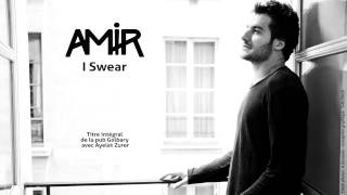 Amir - I Swear (Offciel Audio)