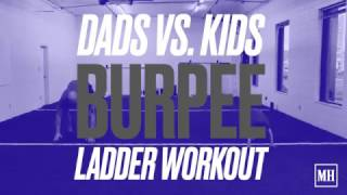 Kids Vs. Dads Burpee Ladder Workout