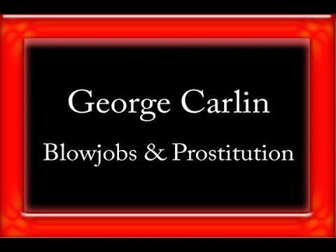 George Carlin - Blowjobs & Prostitution