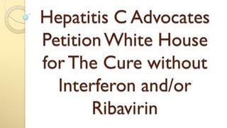 Hepatitis C Advocates Petition White House for The Cure