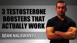 3 Testosterone Boosting Supplements That Work