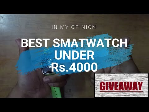 BEST SMARTWATCH UNDER Rs. 4000 | UNBOXING | REVIEW | GIVEAWAY