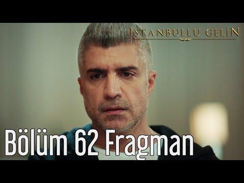 İstanbullu Gelin 62. Bölüm Fragman
