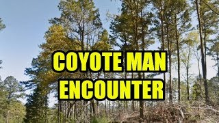 The Trickster Coyote Man Encounter (Video)