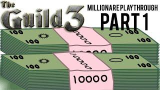 The Guild 3 Millionare Playthrough Part 1