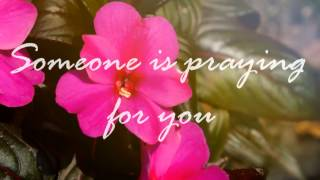 Someone Is Praying For You - antrim mennonite choir