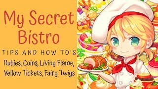 My Secret Bistro Tips EP01: How to Get Rubies, Coins, Living Flame, Yellow Tickets, and Fairy Twigs