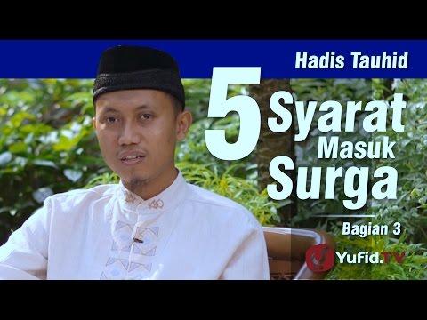 Hadis Tauhid : 5 Syarat Masuk Surga (3) - Ustadz Ammi Nur Baits