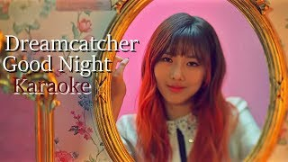 Dreamcatcher - Good Night [Instrumental - Backup Vocals]