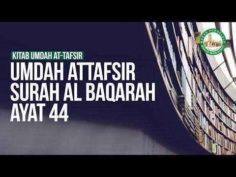 Umdah Attafsir Surah Al Baqarah ayat 44  - Ustadz Mukhlis Biridha