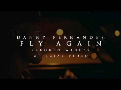 Danny Fernandes - Fly Again (Broken Wings) [Official Video]