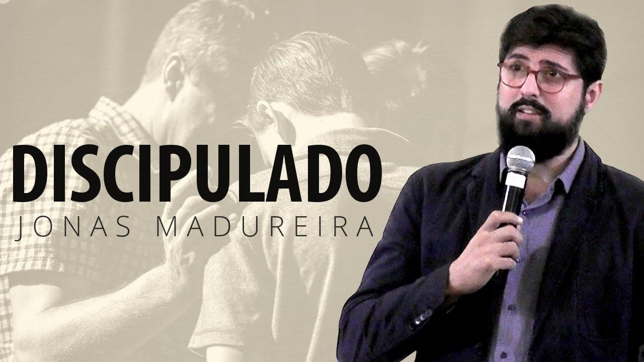 Discipulado - Jonas Madureira