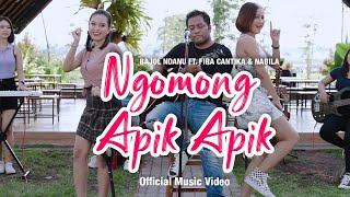 Download lagu Bajol Ndanu Ft. Fira Cantika & Nabila - Ngomong Apik Apik ( )   KENTRUNG