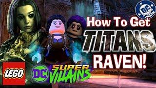 How to Get TITANS Raven in LEGO DC Super Villains!