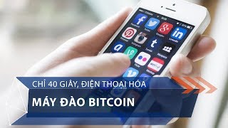 40 giây để biến điện thoại thành máy đào Bitcoin   VTC1