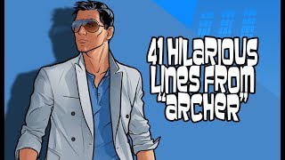 "41 Hilarious Lines From ""Archer"""
