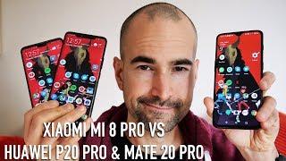 Xiaomi Mi 8 Pro vs Huawei P20 Pro vs Mate 20 Pro